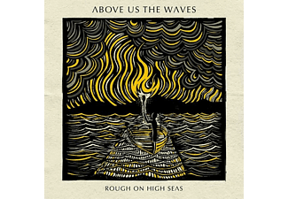 Above Us The Waves - Rough On High Seas - (CD)