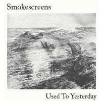 Smokescreens - Used To Yesterday [CD]