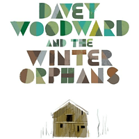 Davey Woodward And The Winter Orphans - Davey Woodward And The Winter Orphans [LP + Bonus-CD]