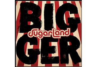 Sugarland - Bigger - (CD)