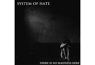 System Of Hate - There Is No Madness Here - (LP + Download)
