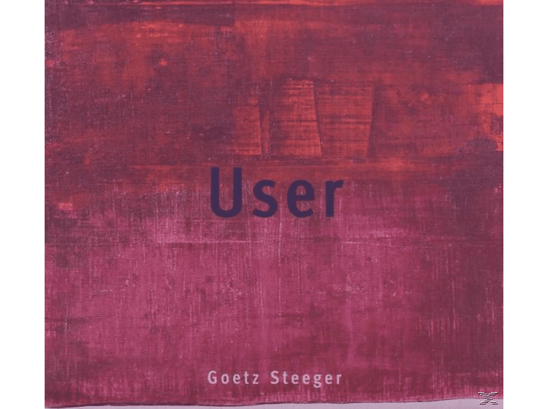Goetz Steeger - User [CD]