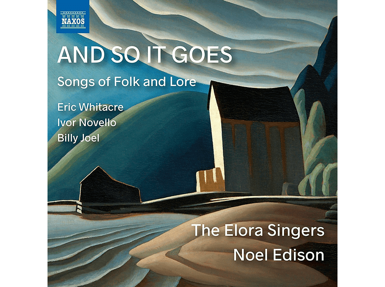 The Elora Singers, Noel Edison, Leslie De'ath - AND SO IT GOES: SONGS OF FOLK AND LORE [CD]