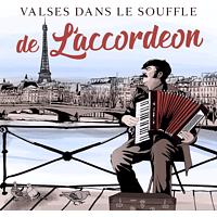 VARIOUS - VALSES DANS LE SOUFFLE DE L ACCORDEON [CD]
