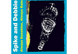 Spike & Debbie - Always Sunshine,Always Rain - (CD)