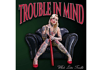 Trouble In Mind - Whole Lotta Trouble - (CD)