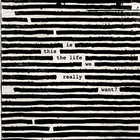 Roger Waters - Is This The Life We Really Want? [Vinyl]