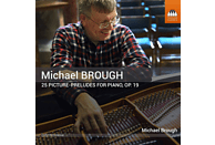 Michael Brough - 25 Picture-Preludes für Klavier, op.19 [CD]