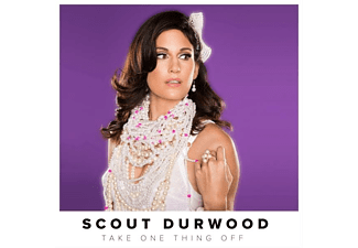 Scout Durwood - Take One Thing Off - (CD)