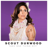 Scout Durwood - Take One Thing Off [CD]