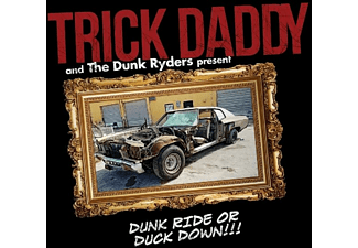 Trick Daddy - Dunk Ride Or Duck Down - (CD)