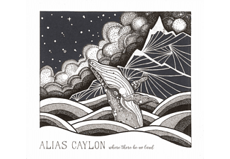 Alias Caylon - Where There Be No Land - (CD)