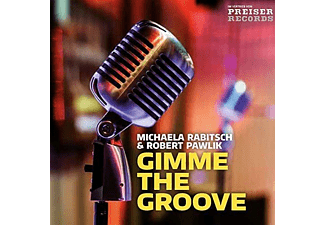 Michaela Rabitsch, Robert Pawlik - Gimme the Groove - (CD)