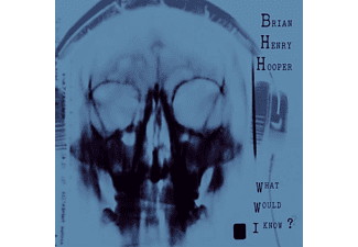Brian Henry Hooper - What Would I Know? - (Vinyl)