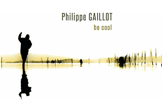 Philippe Gaillot - Be Cool - (CD)