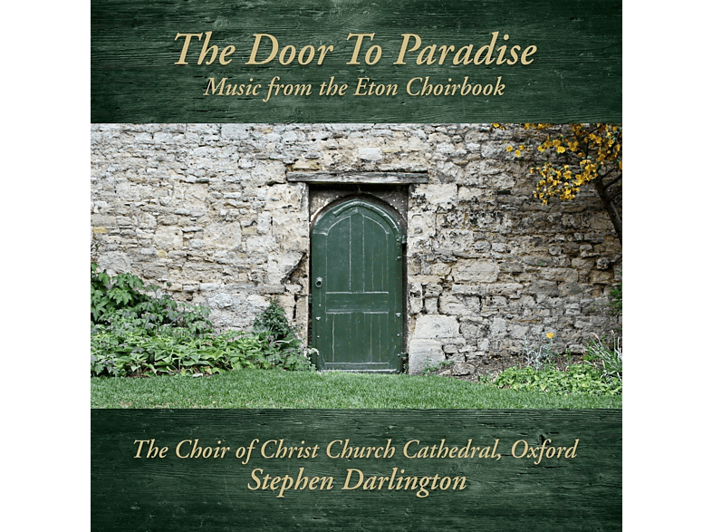 Stephen Darlington, Christ Church Cathedral Choir - The Door To Paradise - Music From The Eton Choirbook [CD]