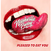 Nashville Pussy - Pleased To Eat You [LP + Download]