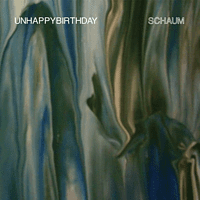 Unhappybirthday - Schaum [CD]
