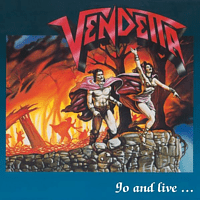 The Vendetta - Go And Live...Stay And Die [Vinyl]