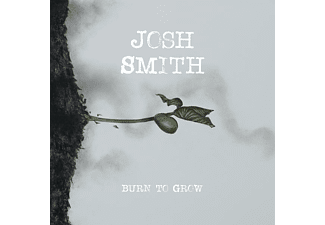 Josh Smith - Burn To Grow - (CD)