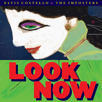 Elvis Costello, The Imposters - Look Now [CD]