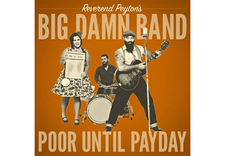 Reverend Peyton?s Big Damn Ban - Poor Until Payday (LP) - (Vinyl)