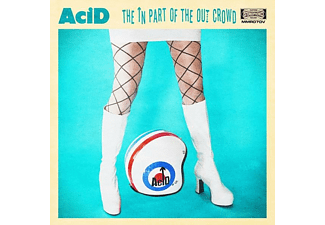 Acid - The In Part Of The Out Crowd - (CD)