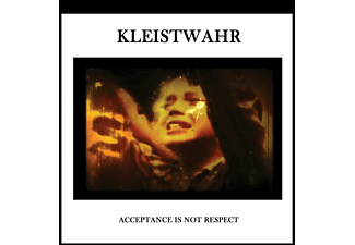 Kleistwahr - Acceptance Is Not Respect - (CD)