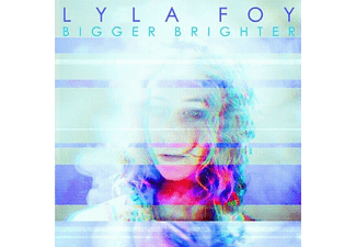 Lyla Foy - BIGGER BRIGHTER - (CD)