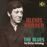 Alexis Korner - Every Day I Have The Blues [CD]