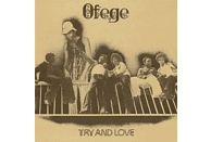 Ofege - Try And Love [LP + Download]