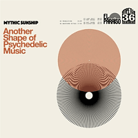 Mythic Sunship - Another Shape Of Psychedelic Music [CD]
