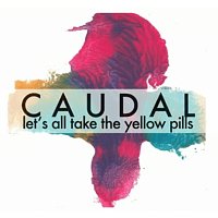 Caudal - Let's All Take The Yellow Pills [Vinyl]