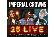 Imperial Crowns - 25 Live-25 Songs [CD]