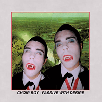 Choir Boy - Passive With Desire (Expanded) [CD]