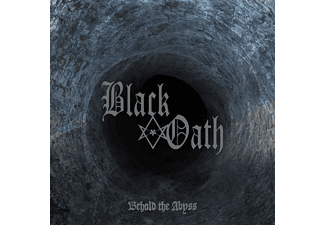 Black Oath - Behold The Abyss - (CD)