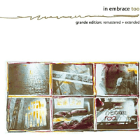 In Embrace - Too (Grande Edition-Extended & Re-Mastered) [CD]