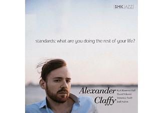 Alexander Claffy - Standards: What Are You Doing The Rest Of Your Lif - (CD)