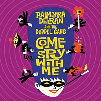 Palmyra Delran, The Doppel Gang - Come Spy With Mie [CD]