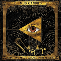 Mud Candies - What The Hell's Wrong With Heaven [Vinyl]
