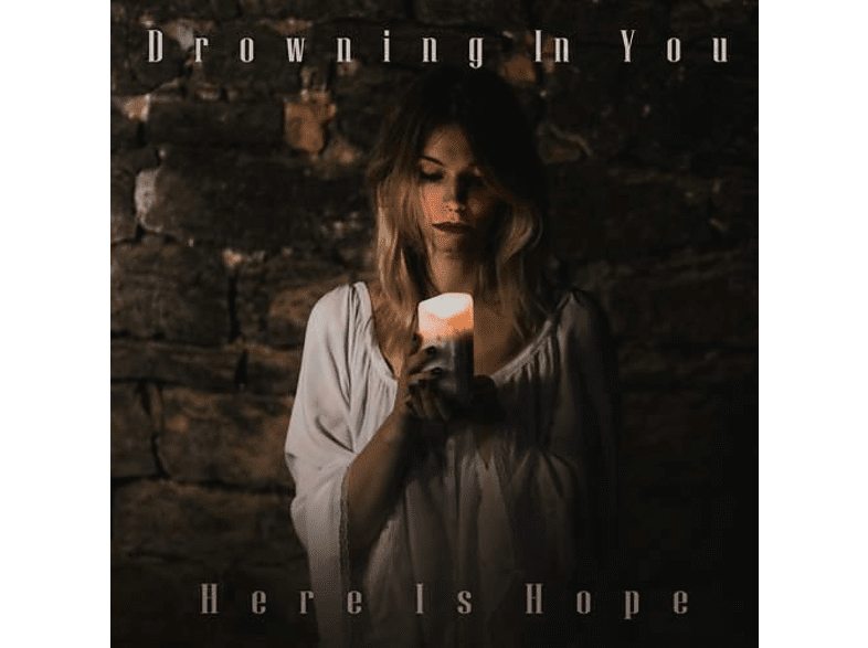 Drowning In You - Here Is Hope [CD]
