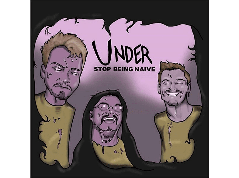 Under - Stop Being Naive [CD]