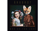 Arabrot - Who Do You Love (Clear Vinyl) [LP + Download]