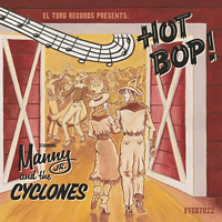 MANNY JR. AND THE CYCLONES - Hot Bop! [CD]