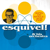 Esquivel & His Orchestra - King Of Space-Age Pop- [Vinyl]