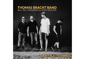 Thomas Bracht Band - Don't Play To Impress - (CD)