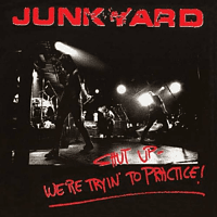 The Junkyard - Sut Up-We're Tryin' To Practice [CD]