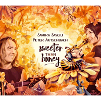 Samira Saygili, Peter Autschbach - Sweeter Than Honey [CD]