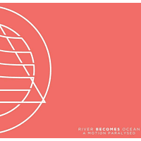 River Becomes Ocean - A Motion Paralysed [Vinyl]
