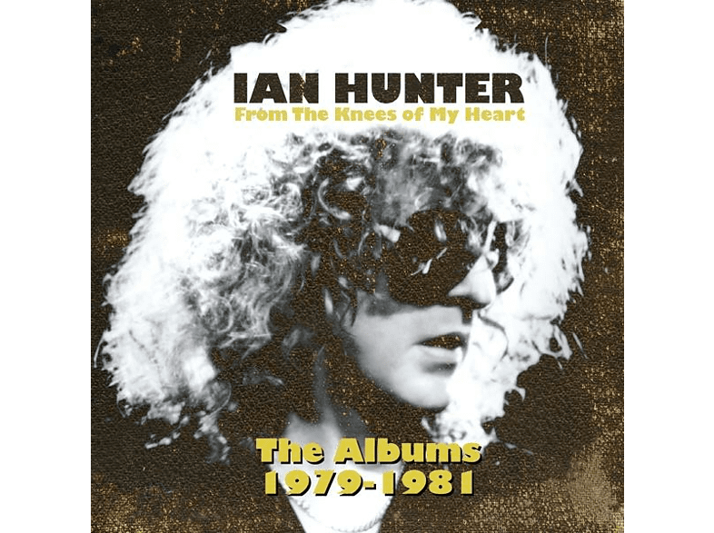 Ian Hunter - From The Knees Of My Heart (The Albums 1979-1981) [CD]